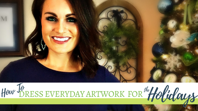 How To Dress Everyday Artwork For The Holidays and Free Christmas Printable For You