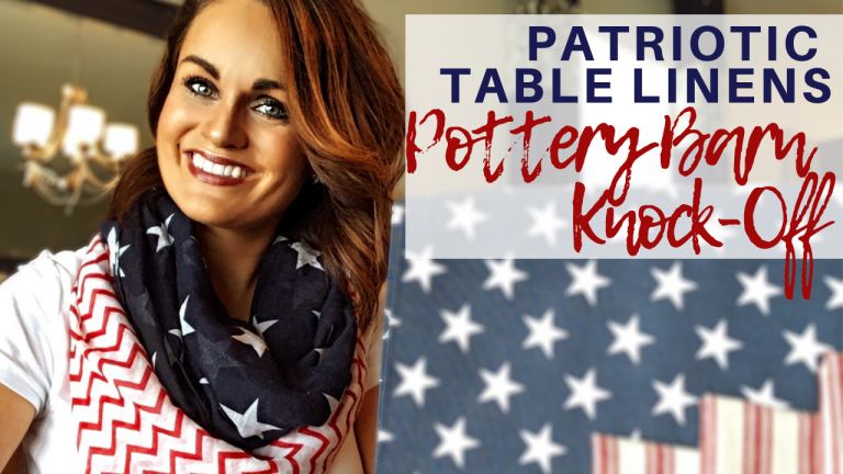 Pottery Barn Knock Off for Fourth of July Decor | Red, White, and Blue Table Linens